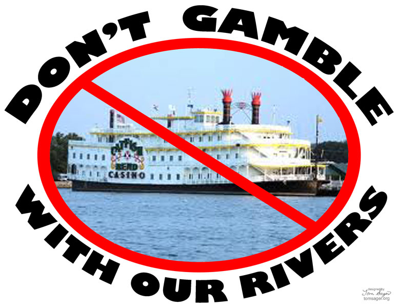Don't Gamble With Our Rivers